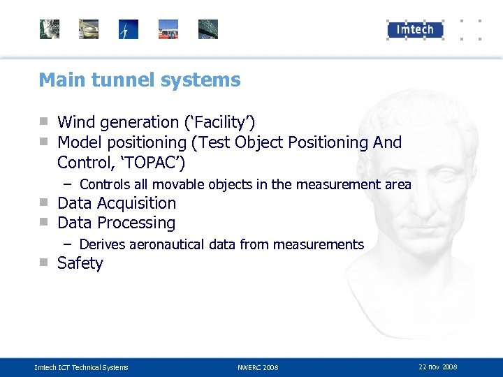 Main tunnel systems ■ Wind generation ('Facility') ■ Model positioning (Test Object Positioning And