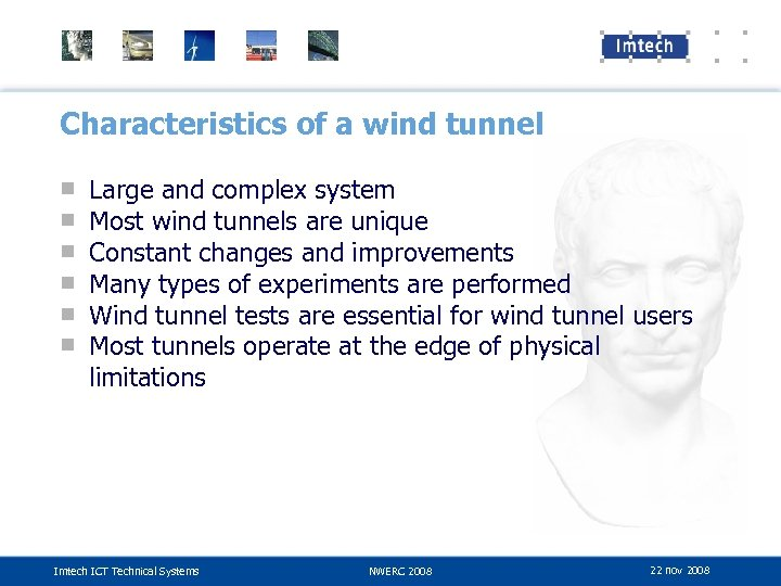 Characteristics of a wind tunnel ■ ■ ■ Large and complex system Most wind