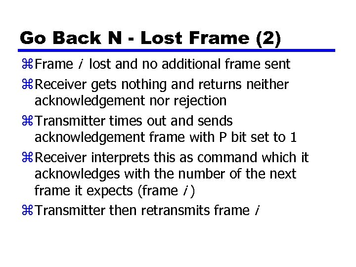 Go Back N - Lost Frame (2) z Frame i lost and no additional