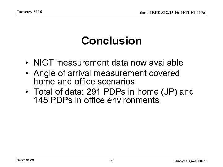 January 2006 doc. : IEEE 802. 15 -06 -0012 -01 -003 c Conclusion •