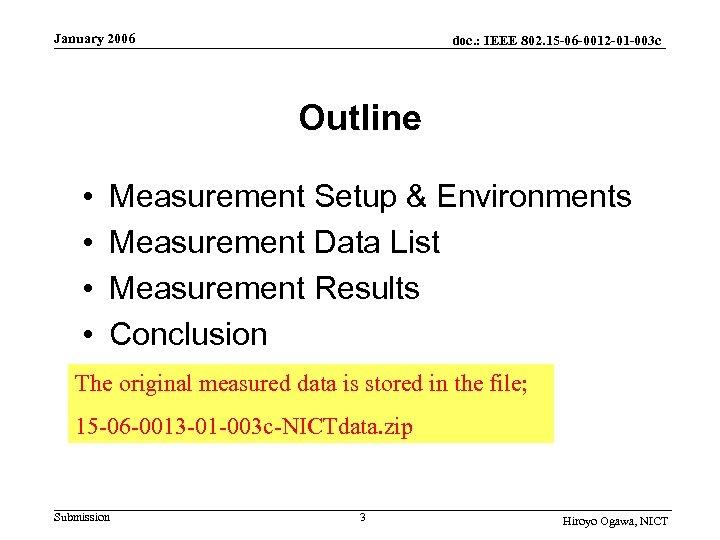 January 2006 doc. : IEEE 802. 15 -06 -0012 -01 -003 c Outline •