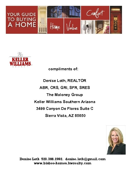 {COMPANY SLOGAN} compliments of: Denise Loth, REALTOR ABR, CRS, GRI, SFR, SRES The Maloney
