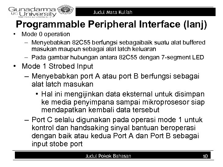 Judul Mata Kuliah Programmable Peripheral Interface (lanj) • Mode 0 operation – Menyebabkan 82