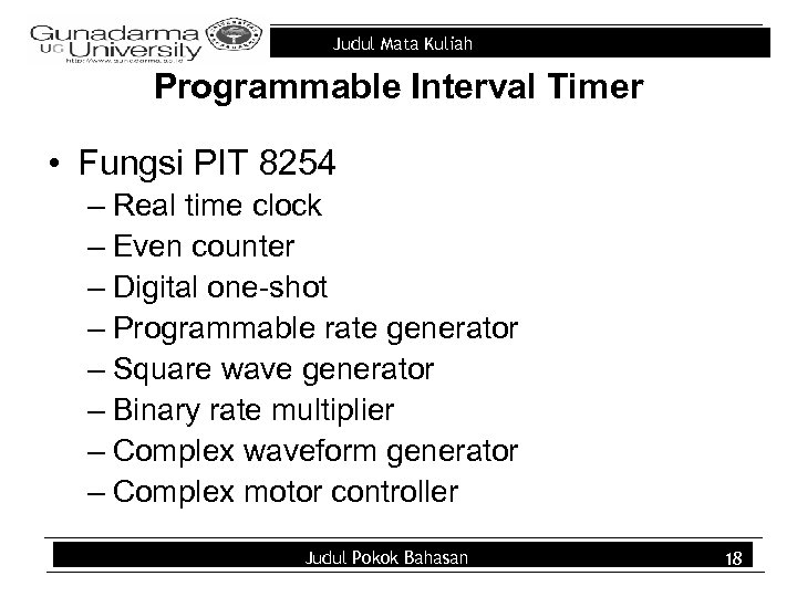 Judul Mata Kuliah Programmable Interval Timer • Fungsi PIT 8254 – Real time clock