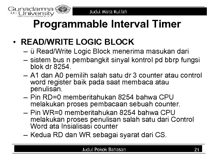 Judul Mata Kuliah Programmable Interval Timer • READ/WRITE LOGIC BLOCK – ü Read/Write Logic