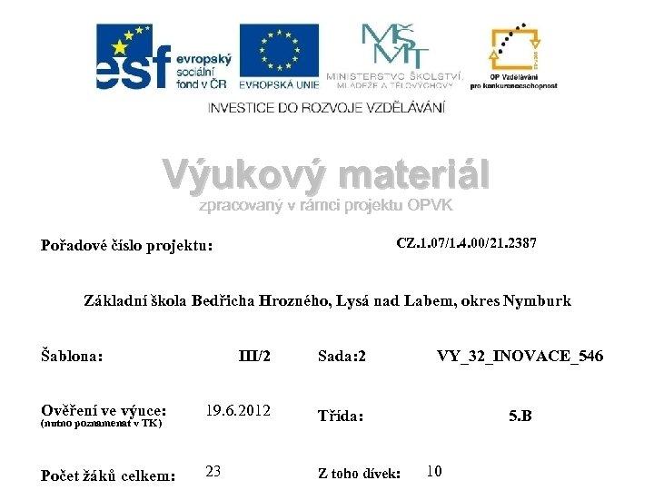 Výukový materiál zpracovaný v rámci projektu OPVK CZ. 1. 07/1. 4. 00/21. 2387 Pořadové