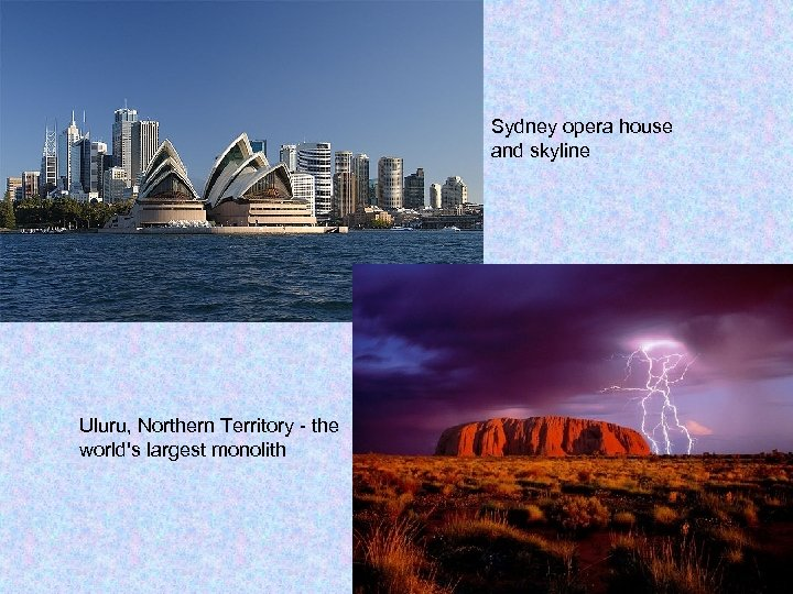Sydney opera house and skyline Uluru, Northern Territory - the world's largest monolith