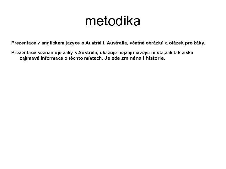 metodika Prezentace v anglickém jazyce o Austrálii, Australia, včetně obrázků a otázek pro žáky.