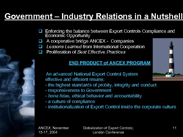 Government – Industry Relations in a Nutshell q Enforcing the balance between Export Controls