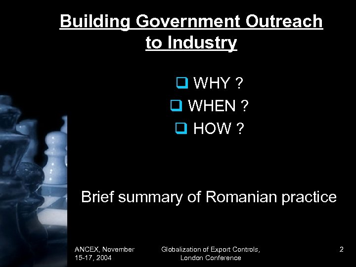 Building Government Outreach to Industry q WHY ? q WHEN ? q HOW ?