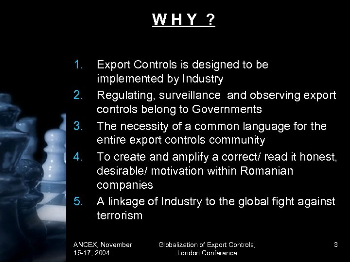 WHY ? 1. 2. 3. 4. 5. Export Controls is designed to be implemented