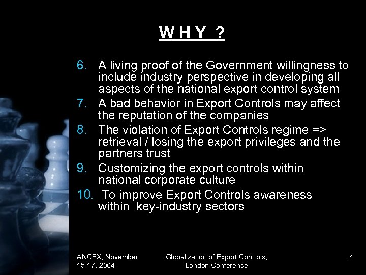 WHY ? 6. A living proof of the Government willingness to include industry perspective