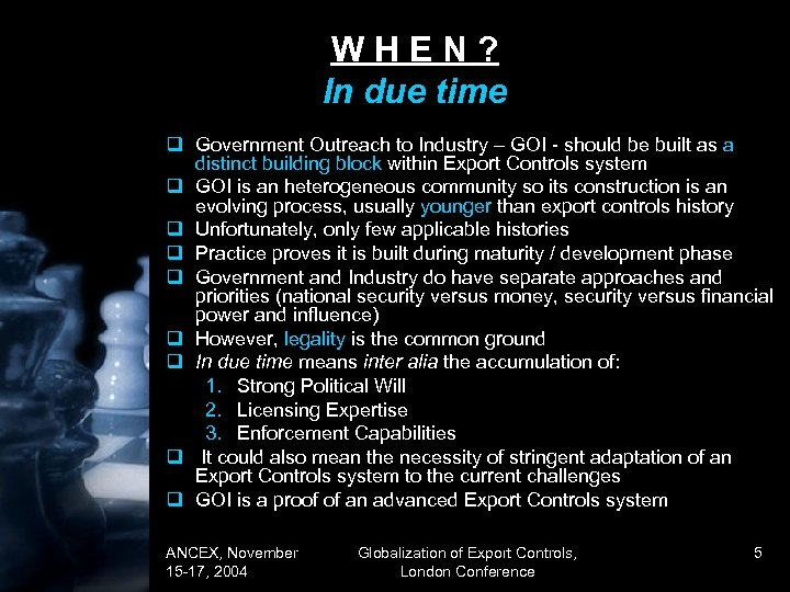 WHEN? In due time q Government Outreach to Industry – GOI - should be