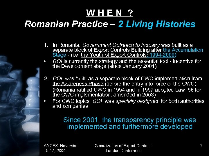 WHEN ? Romanian Practice – 2 Living Histories 1. In Romania, Government Outreach to