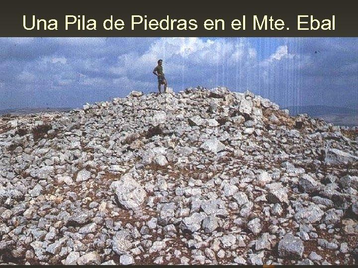 Una Pila de Piedras en el Mte. Ebal