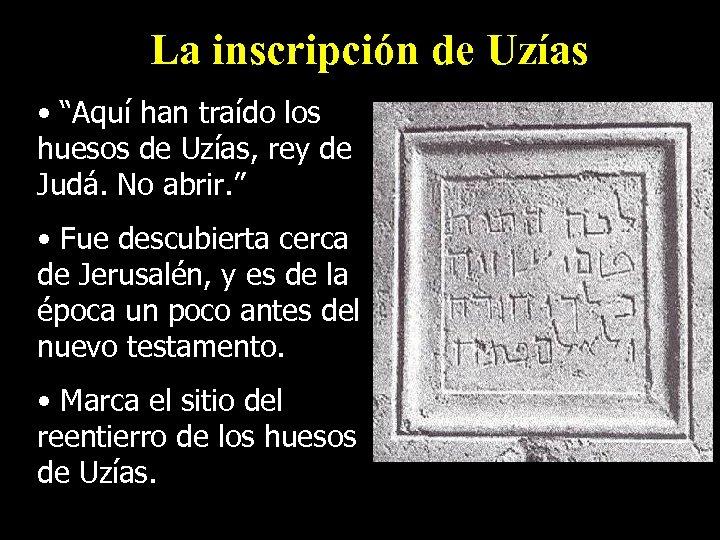 """La inscripción de Uzías • """"Aquí han traído los huesos de Uzías, rey de"""