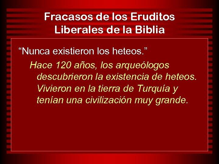 """Fracasos de los Eruditos Liberales de la Biblia """"Nunca existieron los heteos. """" Hace"""