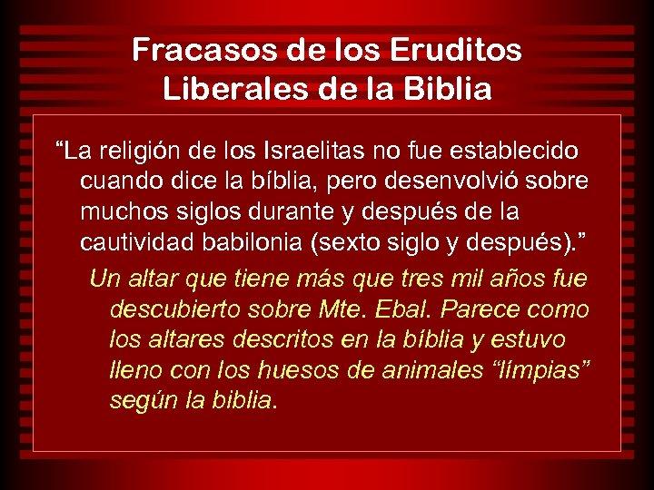 """Fracasos de los Eruditos Liberales de la Biblia """"La religión de los Israelitas no"""