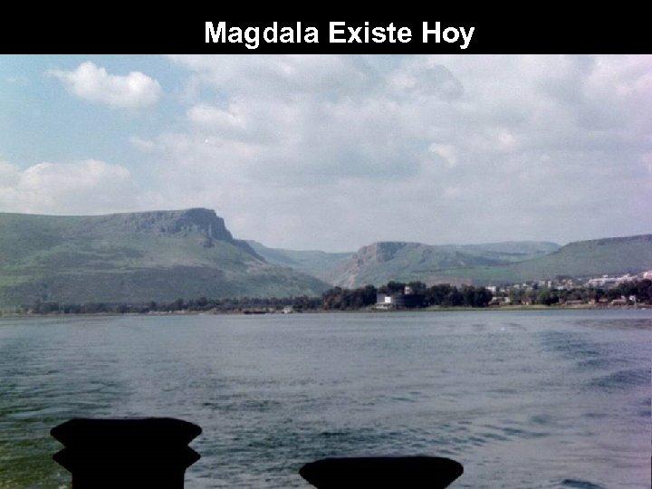 Magdala Existe Hoy