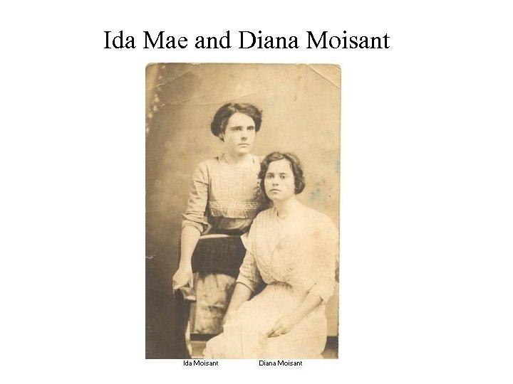Ida Mae and Diana Moisant