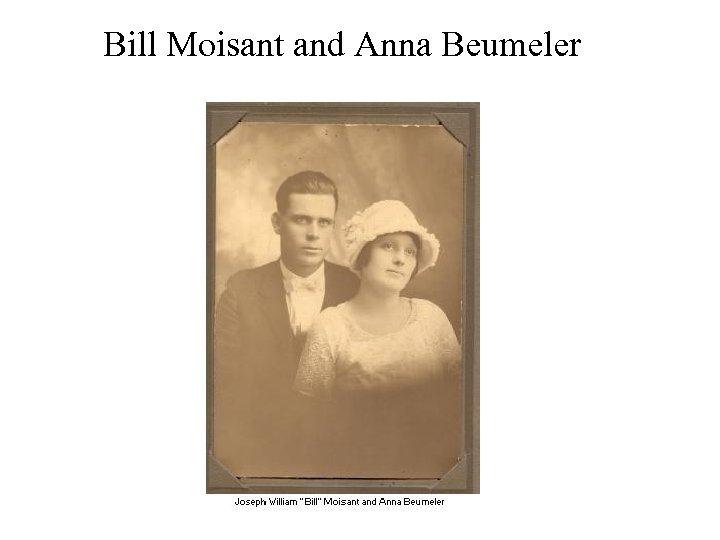Bill Moisant and Anna Beumeler