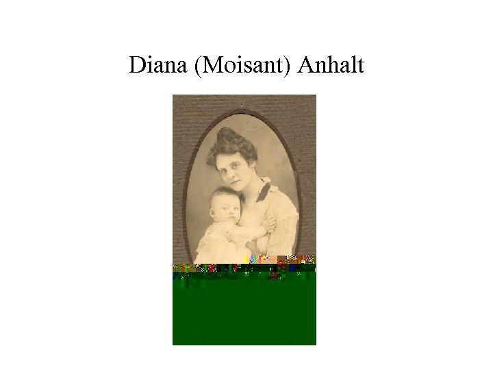 Diana (Moisant) Anhalt