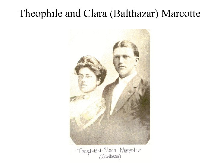 Theophile and Clara (Balthazar) Marcotte