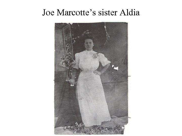 Joe Marcotte's sister Aldia