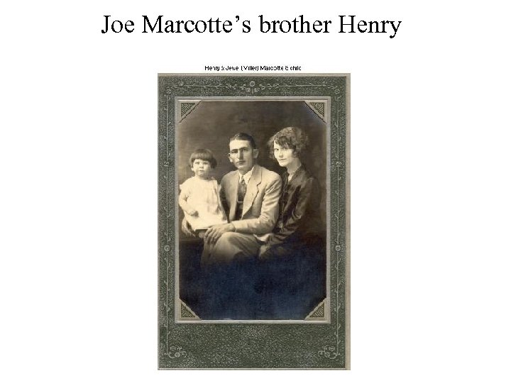 Joe Marcotte's brother Henry