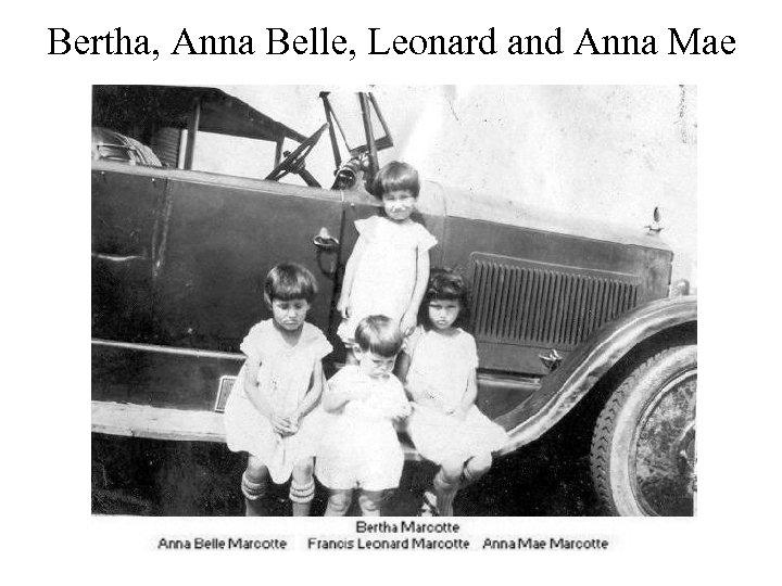 Bertha, Anna Belle, Leonard and Anna Mae