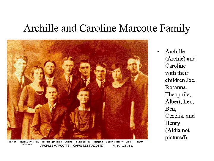 Archille and Caroline Marcotte Family • Archille (Archie) and Caroline with their children Joe,