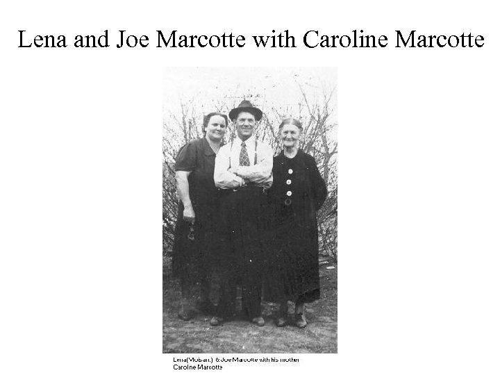 Lena and Joe Marcotte with Caroline Marcotte
