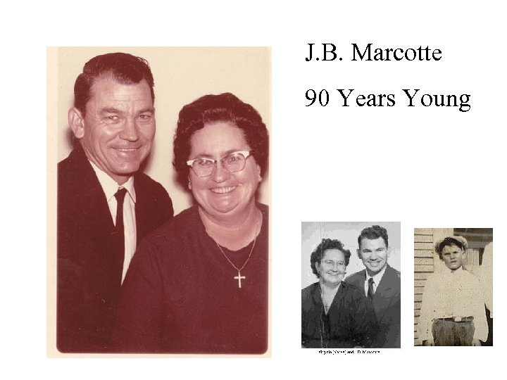 J. B. Marcotte 90 Years Young