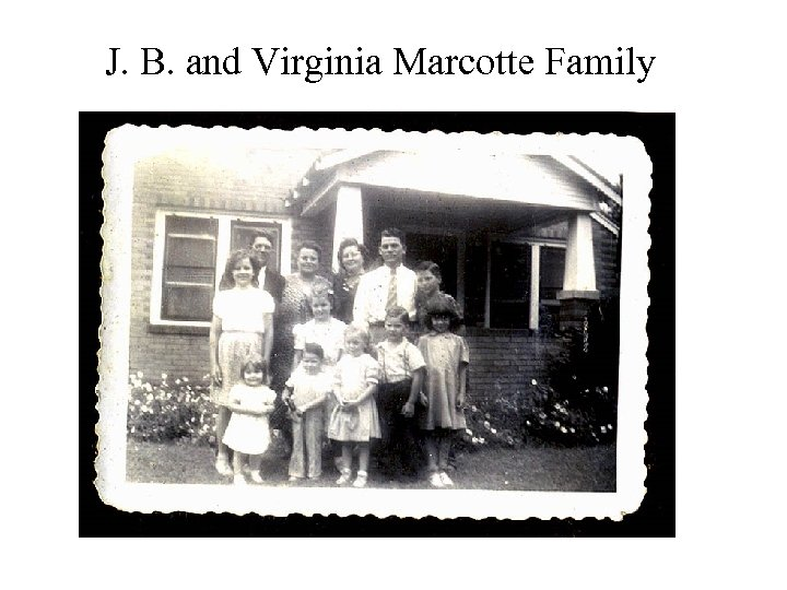 J. B. and Virginia Marcotte Family