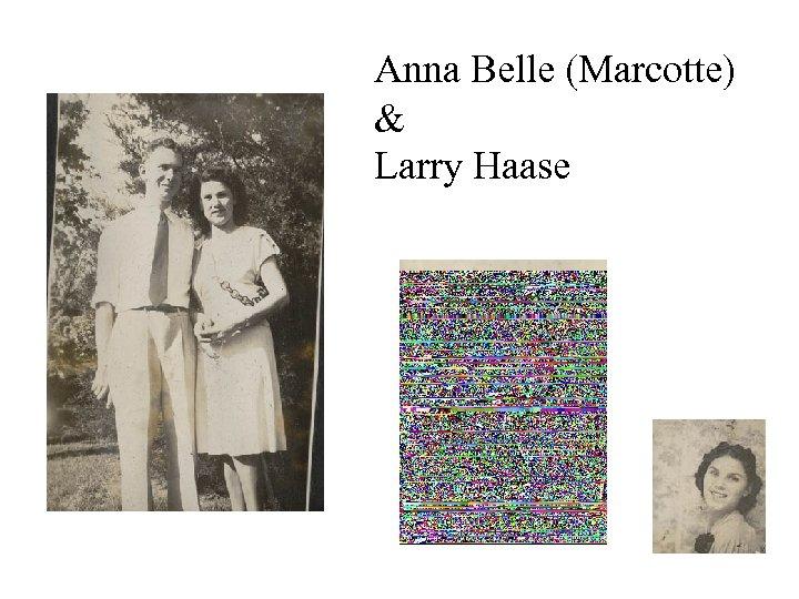 Anna Belle (Marcotte) & Larry Haase