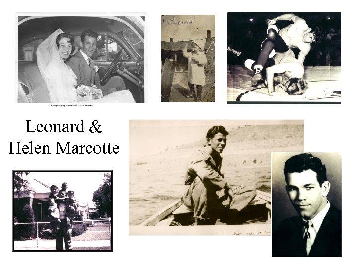 Leonard & Helen Marcotte