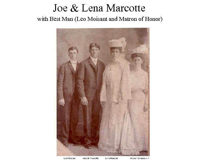 Joe & Lena Marcotte with Best Man (Leo Moisant and Matron of Honor)