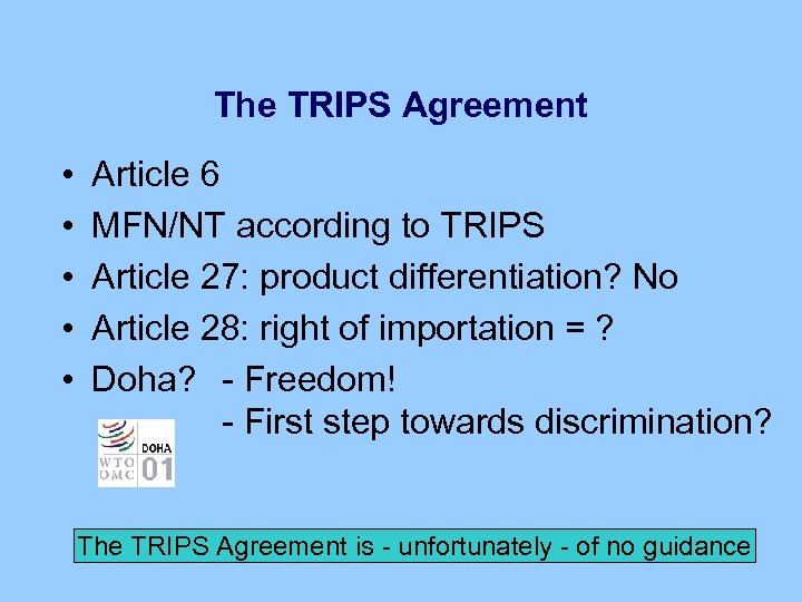 The TRIPS Agreement • • • Article 6 MFN/NT according to TRIPS Article 27: