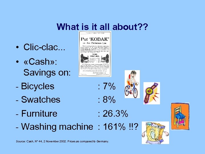 What is it all about? ? • Clic-clac. . . • «Cash» : Savings