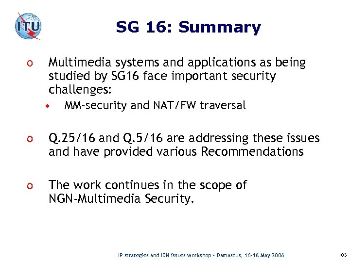 SG 16: Summary o Multimedia systems and applications as being studied by SG 16
