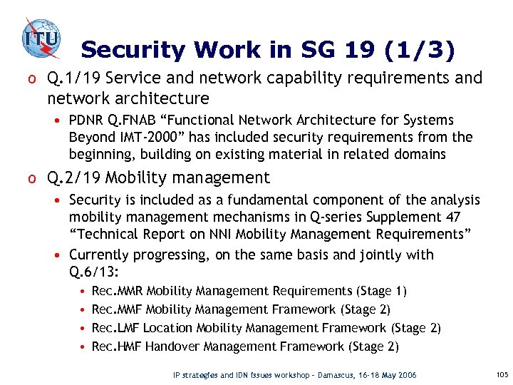 Security Work in SG 19 (1/3) o Q. 1/19 Service and network capability requirements