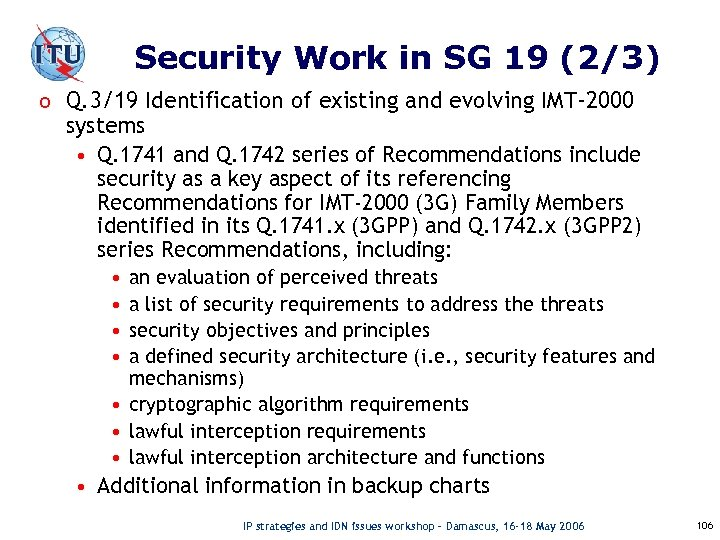 Security Work in SG 19 (2/3) o Q. 3/19 Identification of existing and evolving