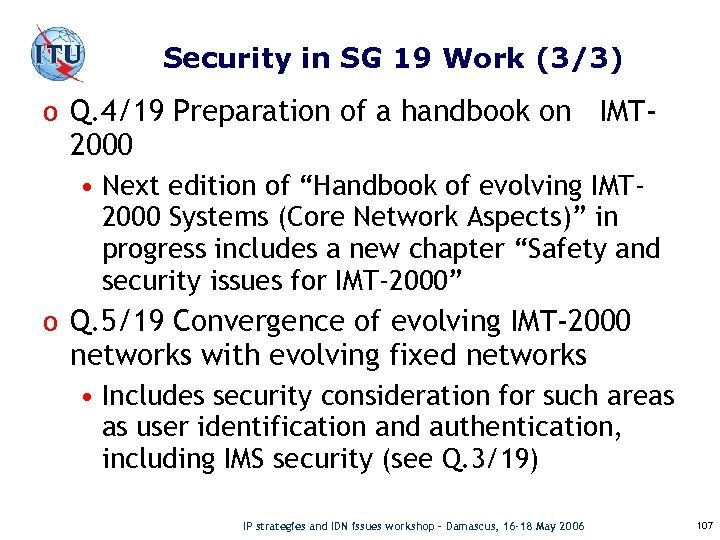 Security in SG 19 Work (3/3) o Q. 4/19 Preparation of a handbook on