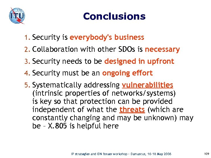 Conclusions 1. Security is everybody's business 2. Collaboration with other SDOs is necessary 3.