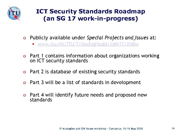 ICT Security Standards Roadmap (an SG 17 work-in-progress) o Publicly available under Special Projects