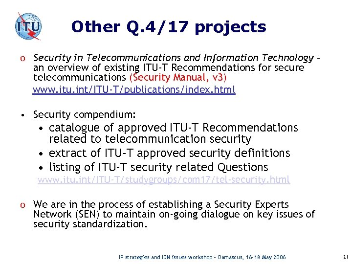 Other Q. 4/17 projects o Security in Telecommunications and Information Technology – an overview