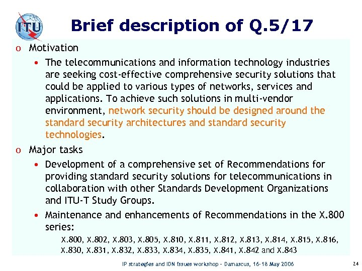 Brief description of Q. 5/17 o Motivation • The telecommunications and information technology industries