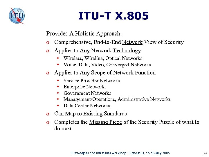 ITU-T X. 805 Provides A Holistic Approach: o Comprehensive, End-to-End Network View of Security
