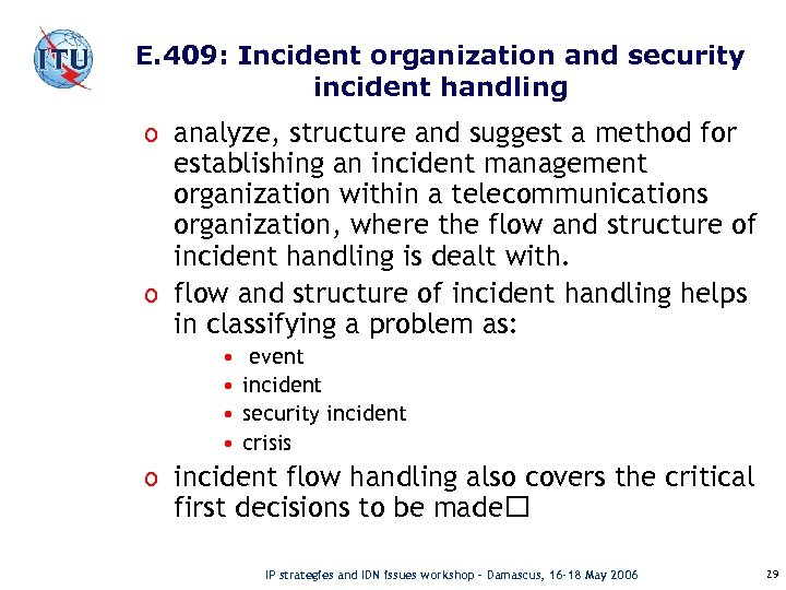 E. 409: Incident organization and security incident handling o analyze, structure and suggest a
