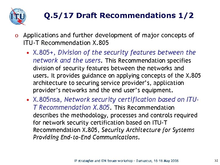 Q. 5/17 Draft Recommendations 1/2 o Applications and further development of major concepts of